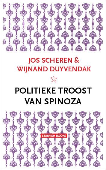 SCHEREN & DUYVENDAK – POLITIEKE TROOST VAN SPINOZA