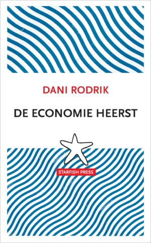 binnenkort: DANI RODRIK DE ECONOMIE HEERST